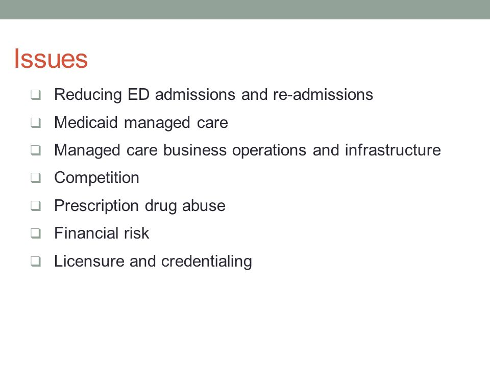 Issues Reducing ED admissions and re-admissions Medicaid managed care