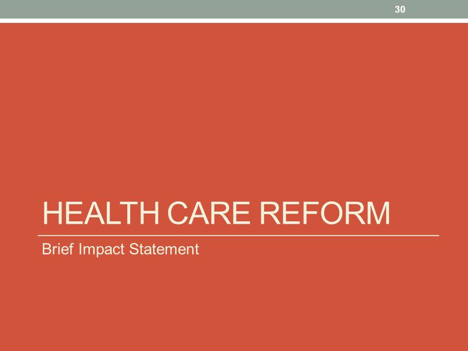 Health Care reform Brief Impact Statement