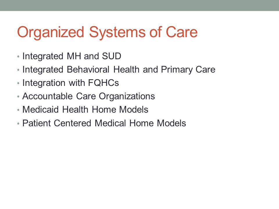 Organized Systems of Care
