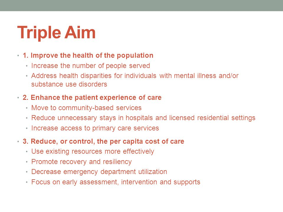 Triple Aim 1. Improve the health of the population