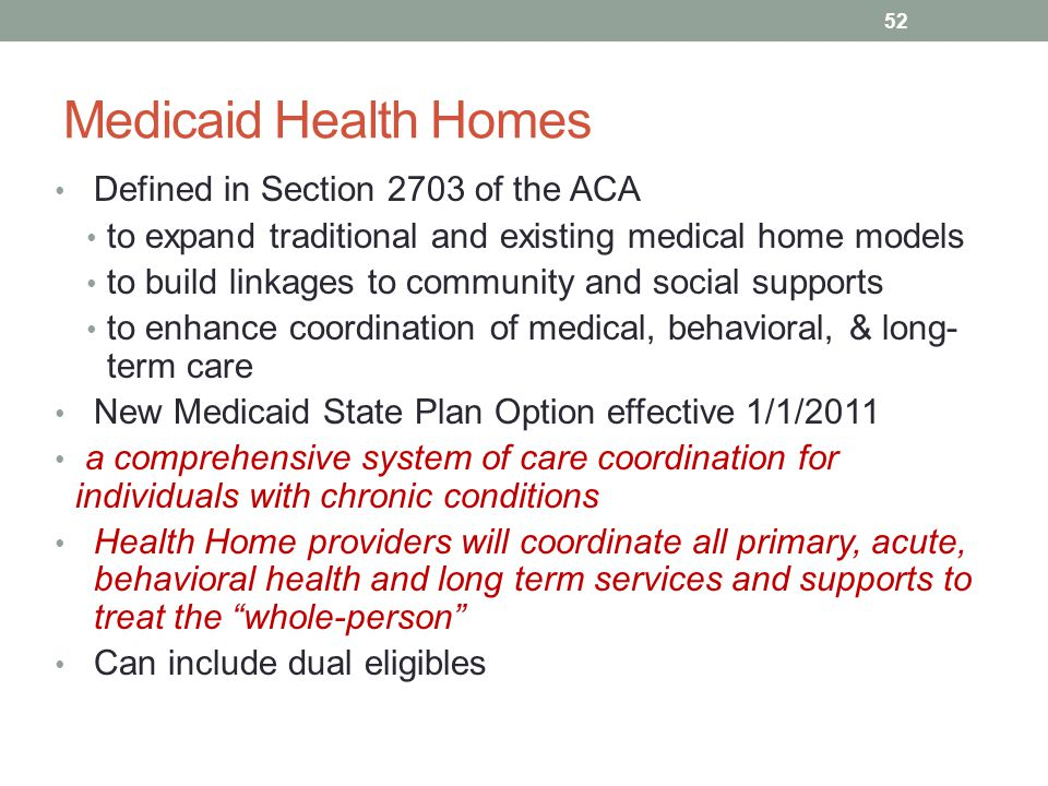 Medicaid Health Homes Defined in Section 2703 of the ACA