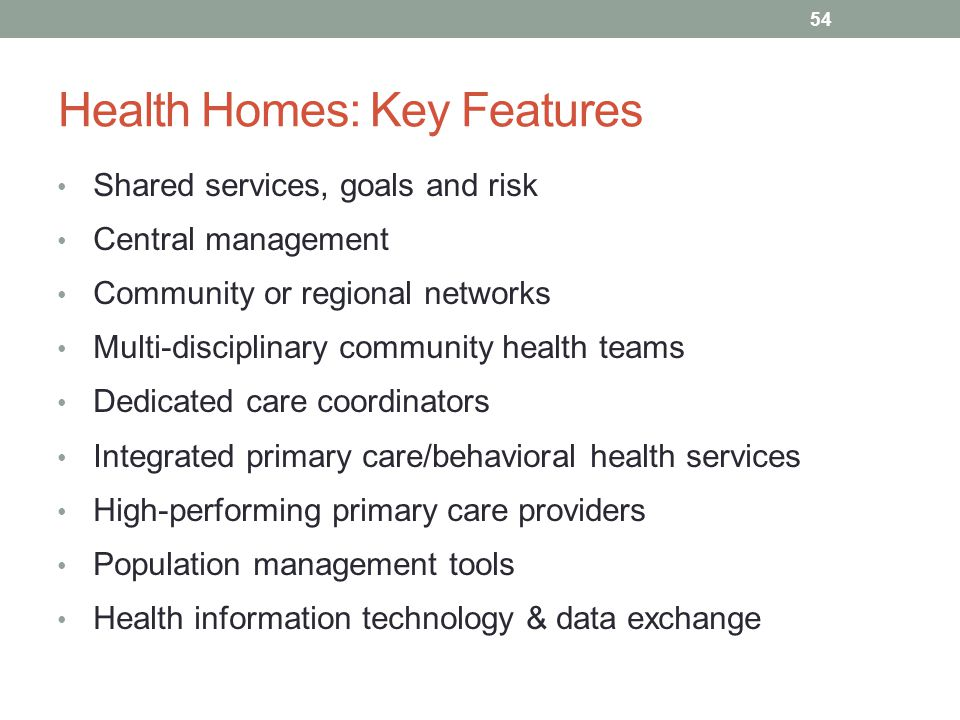 Health Homes: Key Features