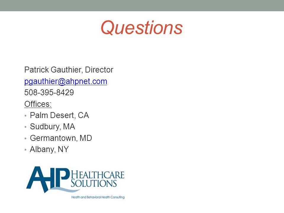 Questions Patrick Gauthier, Director pgauthier@ahpnet.com 508-395-8429