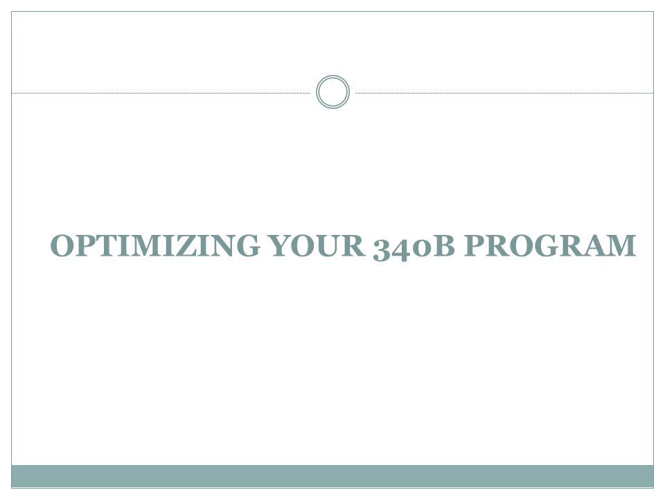 OPTIMIZING YOUR 340B PROGRAM