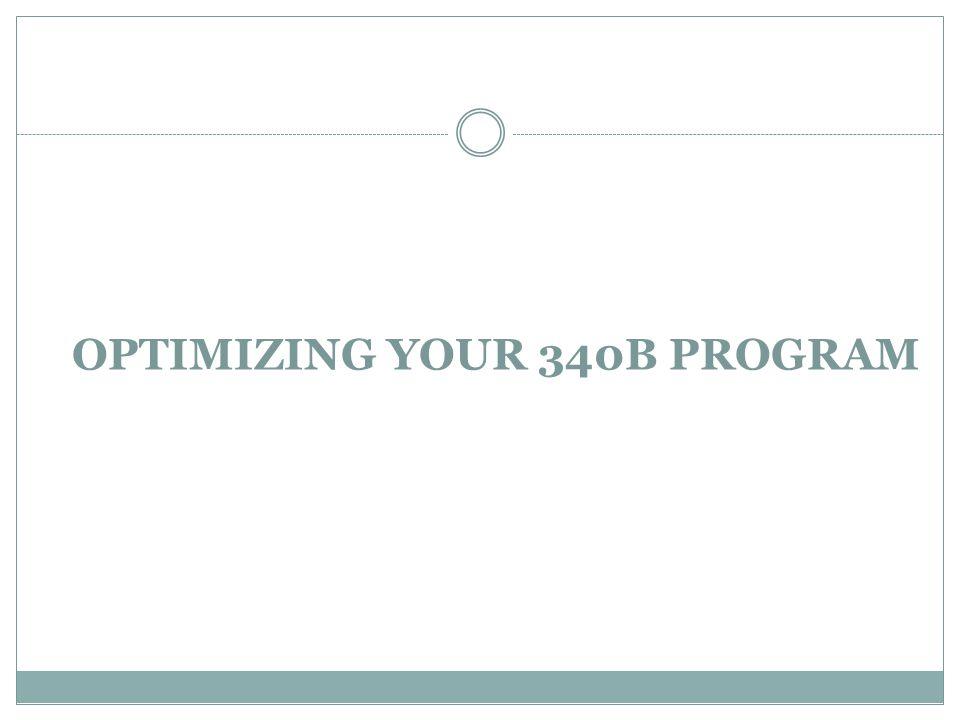 OPTIMIZING YOUR 340B PROGRAM
