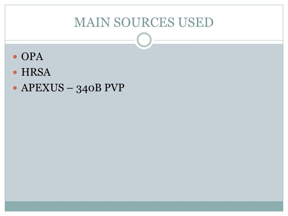 MAIN SOURCES USED OPA HRSA APEXUS – 340B PVP