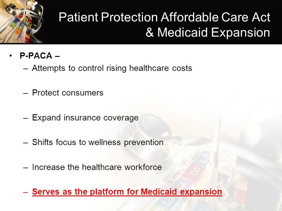 Patient Protection Affordable Care Act & Medicaid Expansion