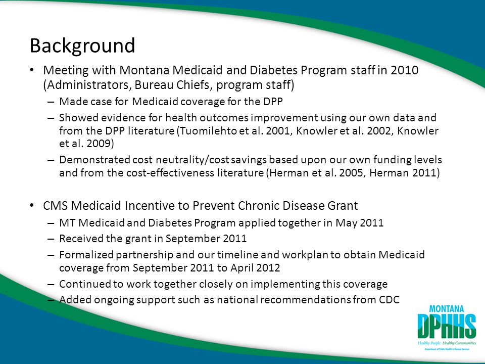 Background Meeting with Montana Medicaid and Diabetes Program staff in 2010 (Administrators, Bureau Chiefs, program staff)