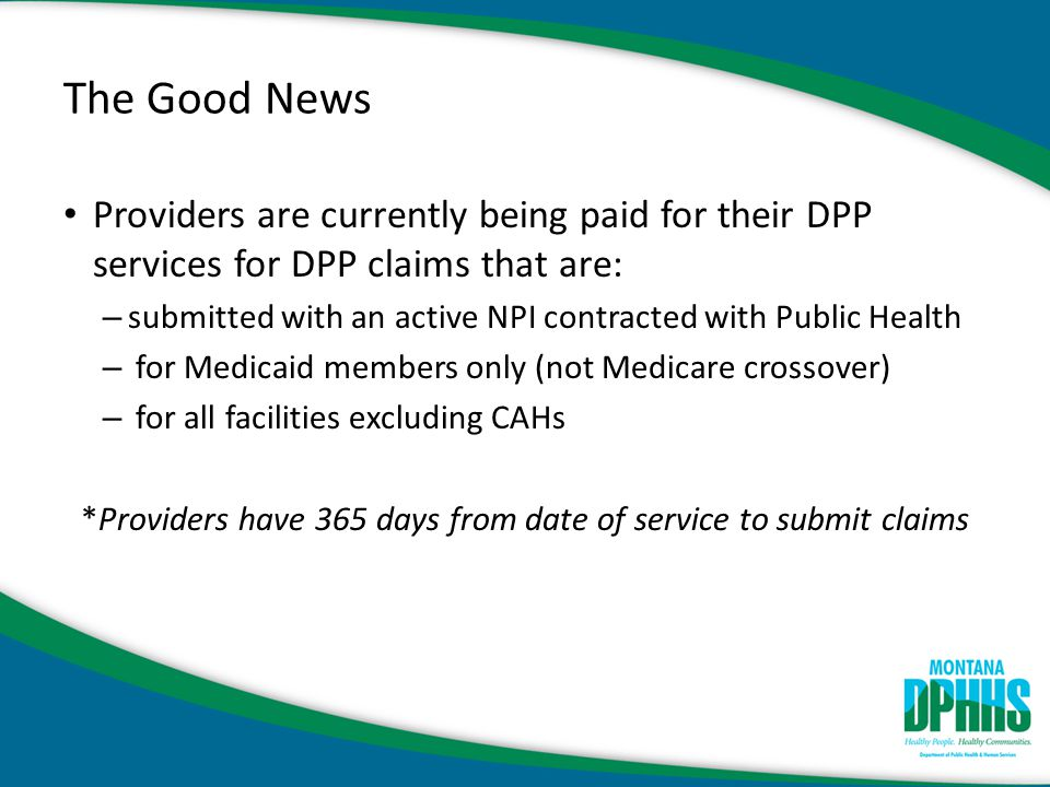 *Providers have 365 days from date of service to submit claims