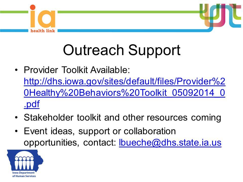 Outreach Support Provider Toolkit Available: http://dhs.iowa.gov/sites/default/files/Provider%20Healthy%20Behaviors%20Toolkit_05092014_0.pdf.