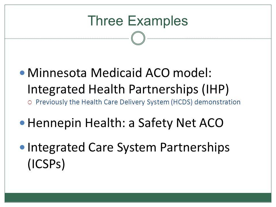 Minnesota Medicaid ACO model: Integrated Health Partnerships (IHP)