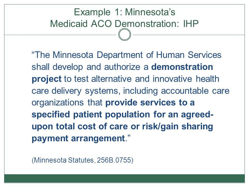 Example 1: Minnesota's Medicaid ACO Demonstration: IHP