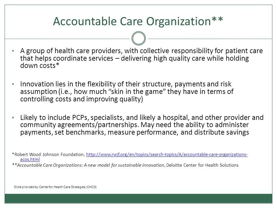 Accountable Care Organization**