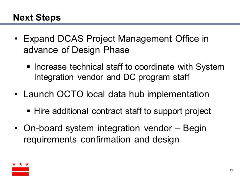 Expand DCAS Project Management Office in advance of Design Phase