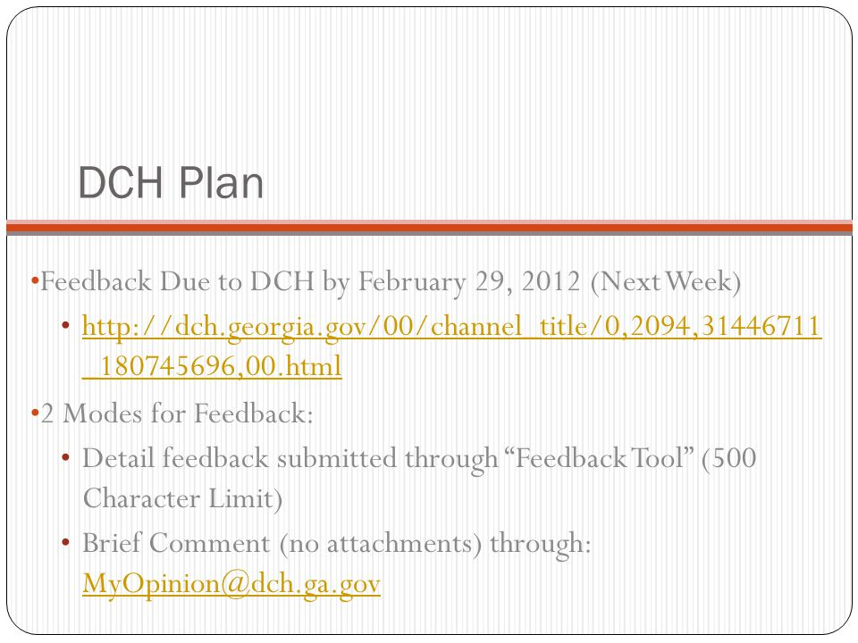 DCH Plan Feedback Due to DCH by February 29, 2012 (Next Week)