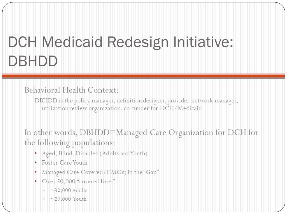 DCH Medicaid Redesign Initiative: DBHDD