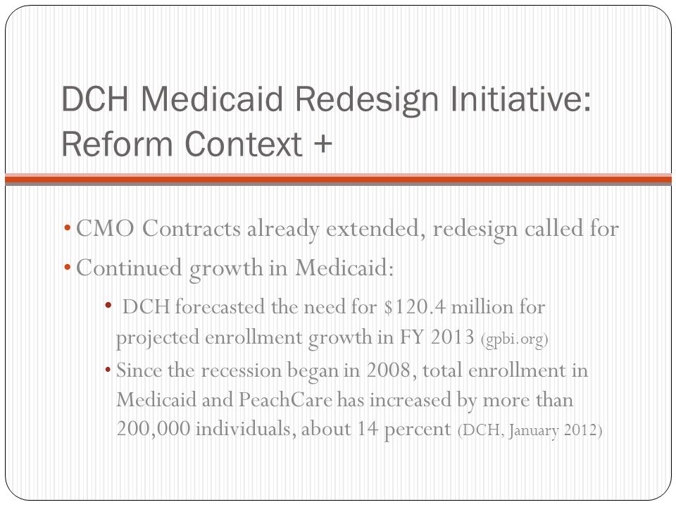 DCH Medicaid Redesign Initiative: Reform Context +