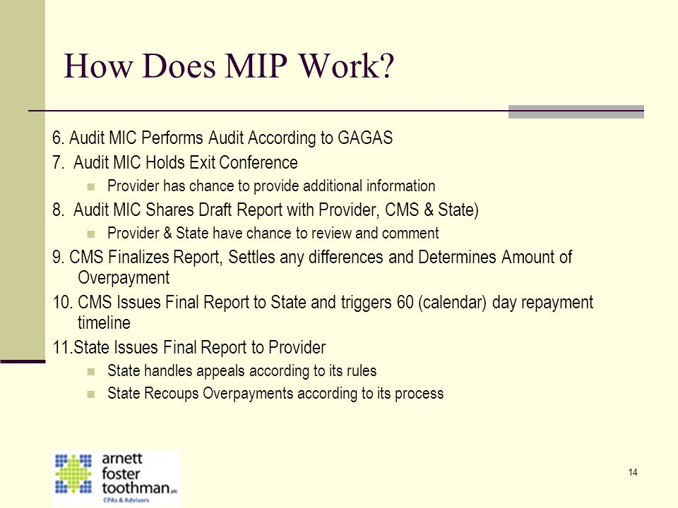How Does MIP Work 6. Audit MIC Performs Audit According to GAGAS