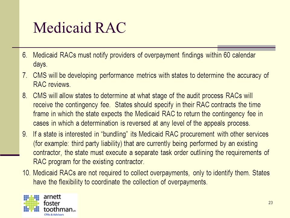 Medicaid RAC 6. Medicaid RACs must notify providers of overpayment findings within 60 calendar days.