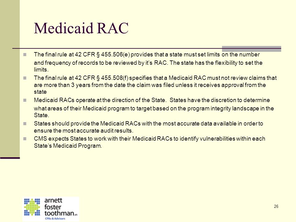 Medicaid RAC The final rule at 42 CFR § 455.506(e) provides that a state must set limits on the number.