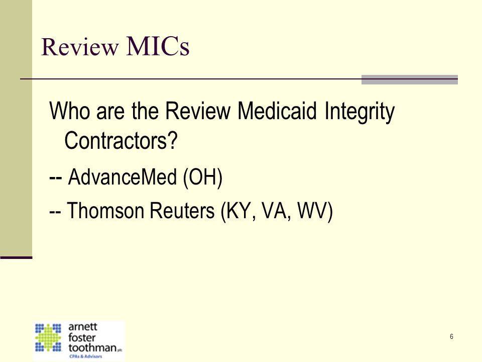 Review MICs Who are the Review Medicaid Integrity Contractors