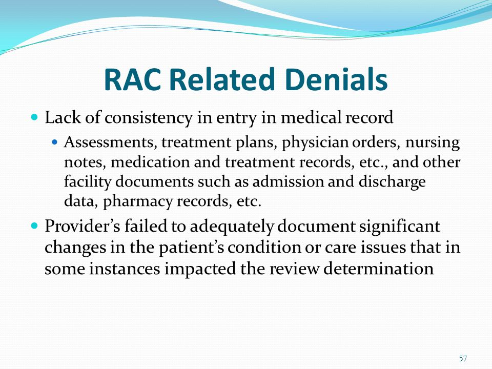RAC Related Denials Lack of consistency in entry in medical record