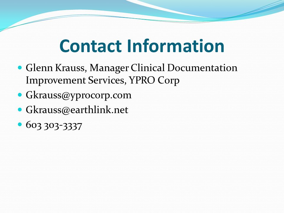 Contact Information Glenn Krauss, Manager Clinical Documentation Improvement Services, YPRO Corp. Gkrauss@yprocorp.com.