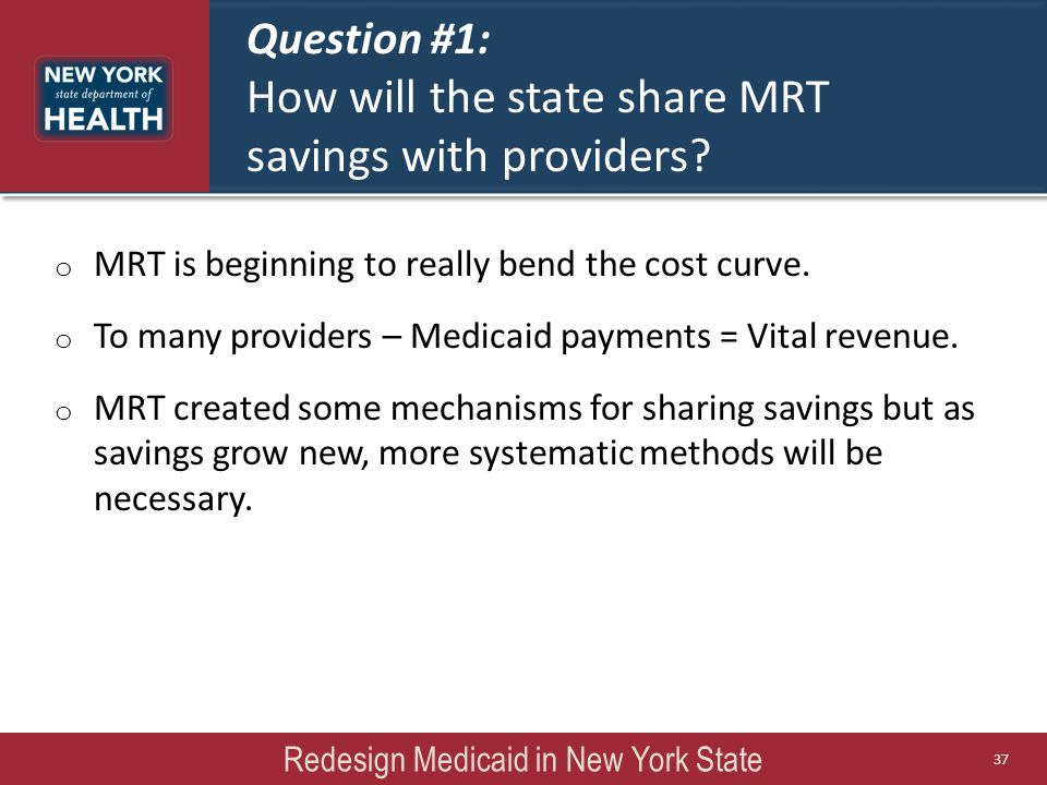 Question #1: How will the state share MRT savings with providers