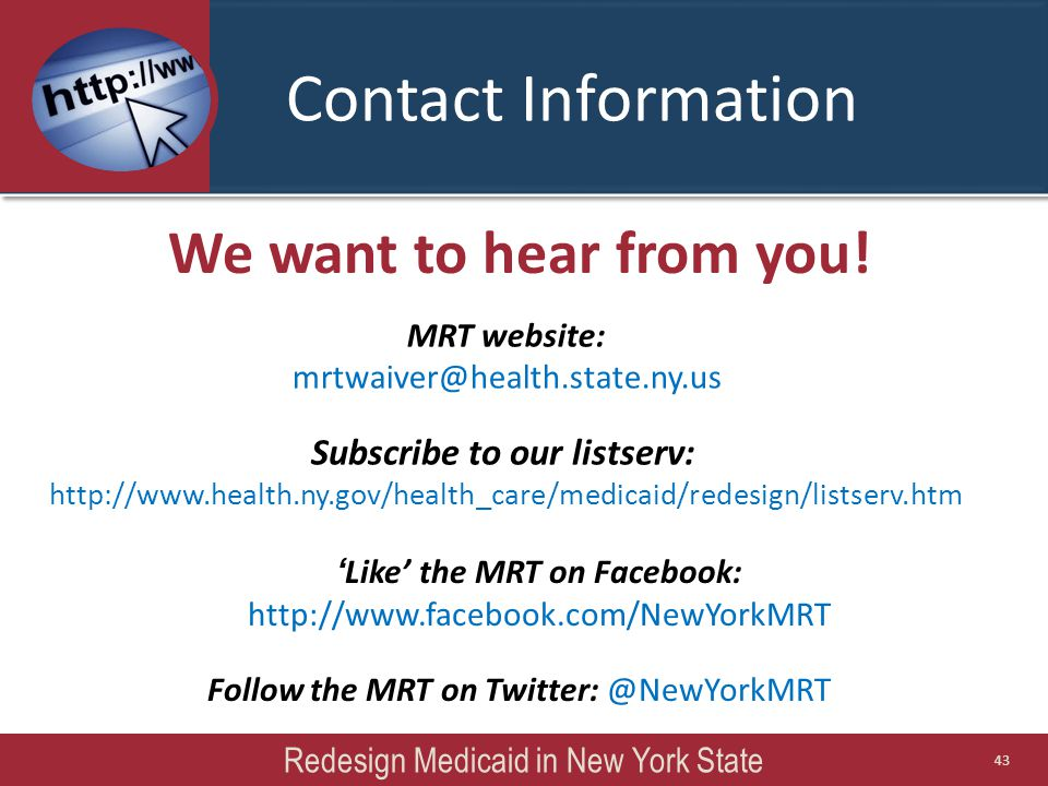Contact Information We want to hear from you! 'Like' the MRT on Facebook: http://www.facebook.com/NewYorkMRT.