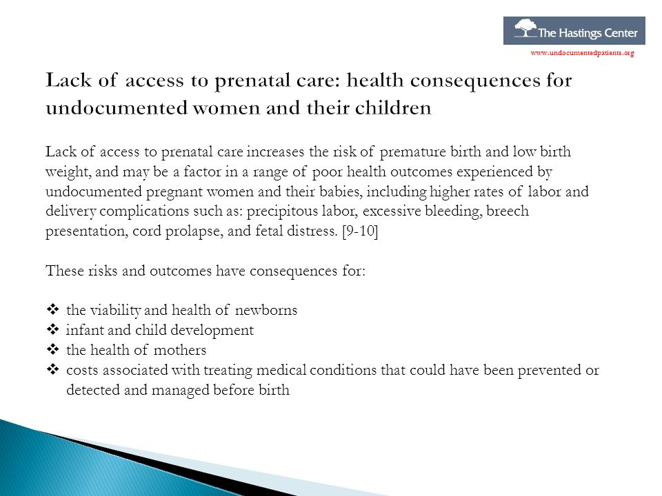 www.undocumentedpatients.org Lack of access to prenatal care: health consequences for undocumented women and their children.