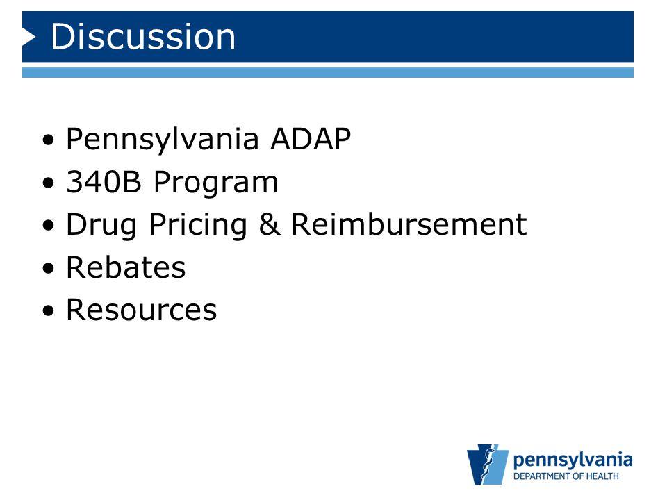 Discussion Pennsylvania ADAP 340B Program Drug Pricing & Reimbursement