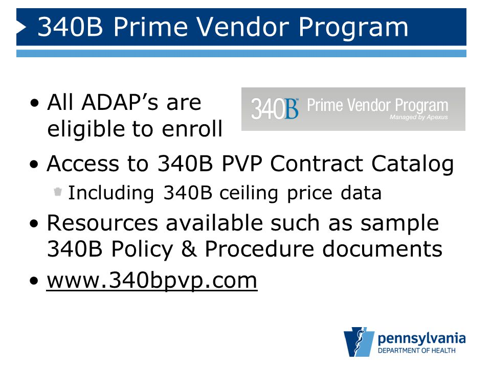 340B Prime Vendor Program All ADAP's are eligible to enroll