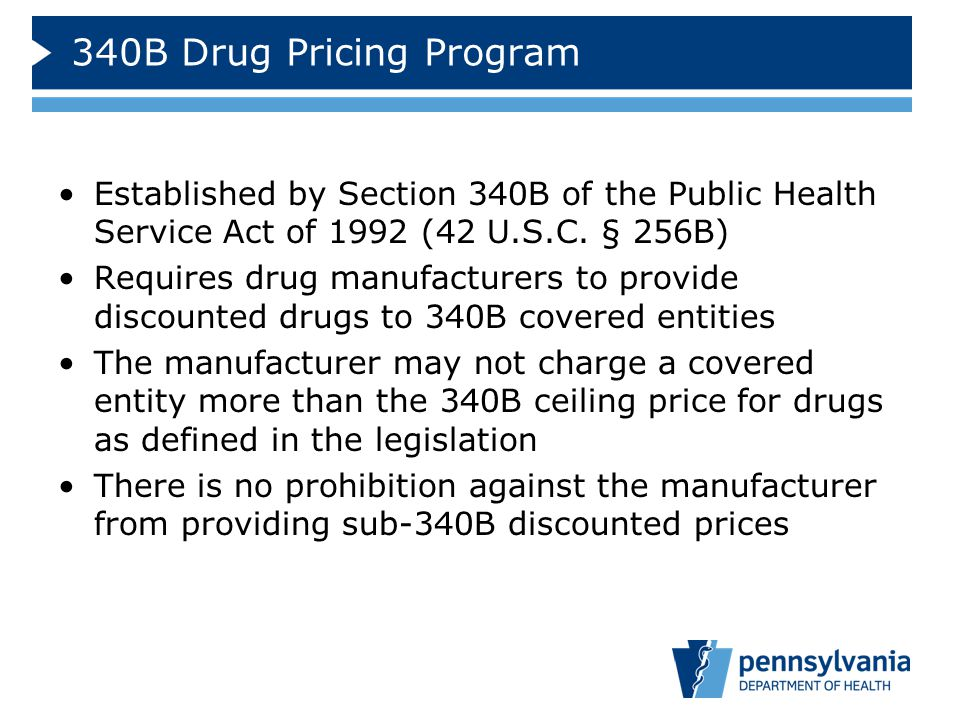 340B Drug Pricing Program Established by Section 340B of the Public Health Service Act of 1992 (42 U.S.C. § 256B)