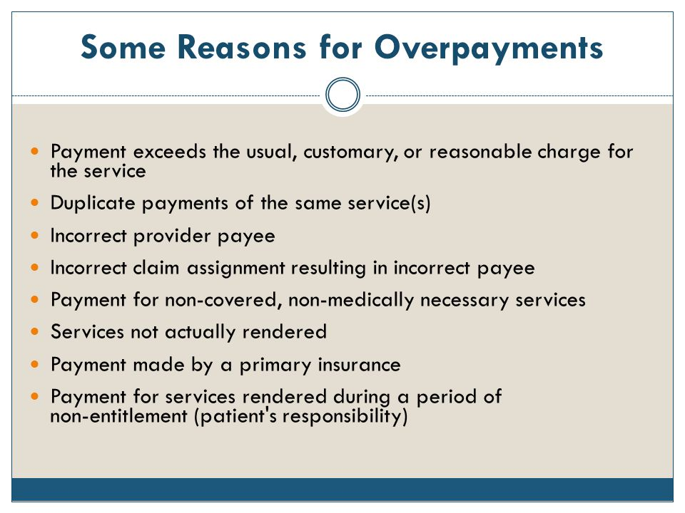 Some Reasons for Overpayments