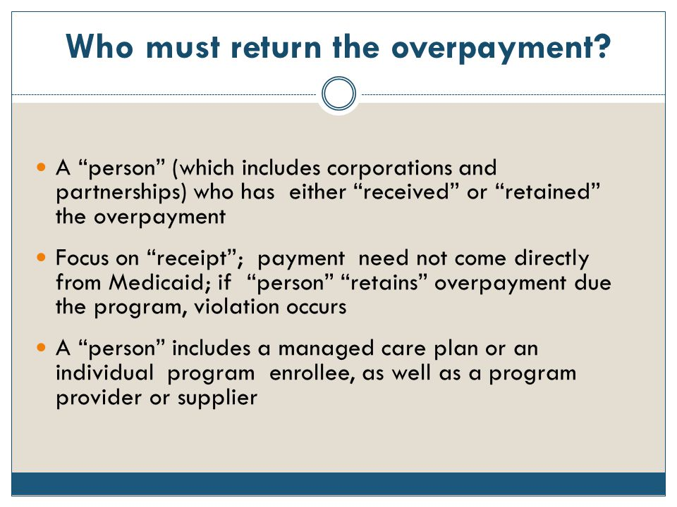 Who must return the overpayment