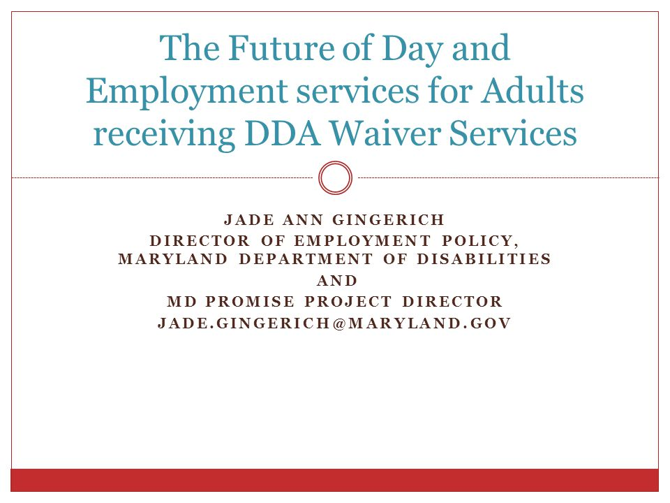 The Future of Day and Employment services for Adults receiving DDA Waiver Services