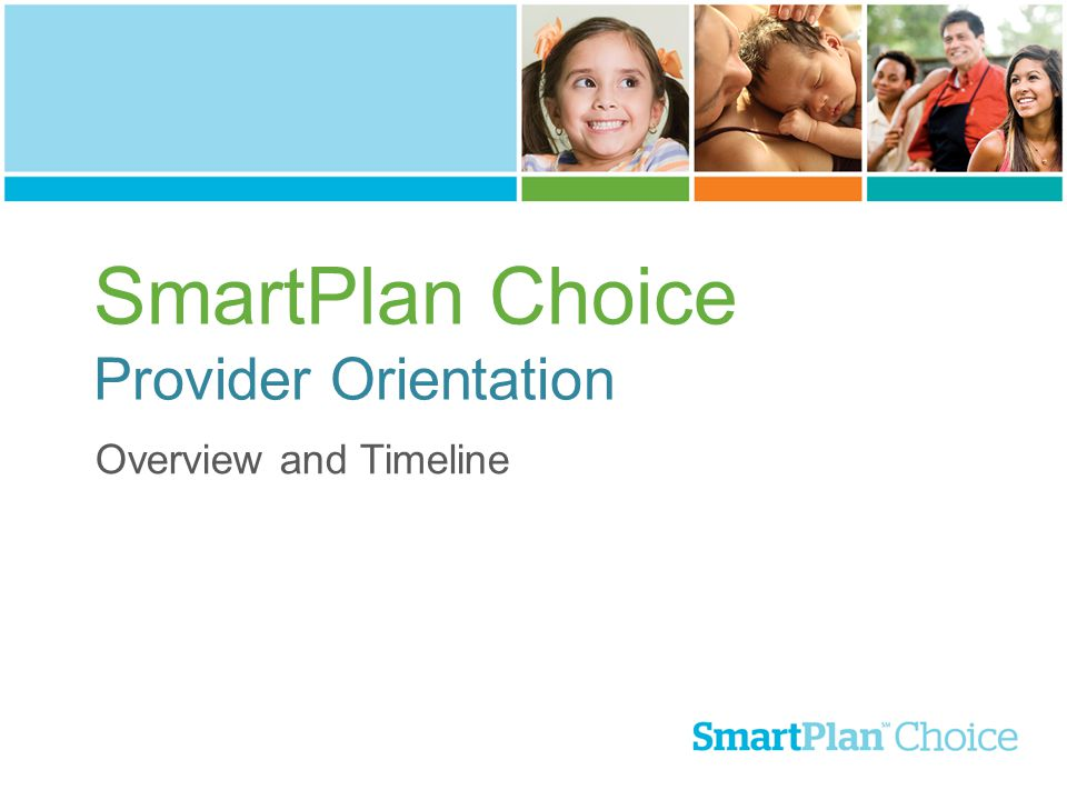 SmartPlan Choice Provider Orientation