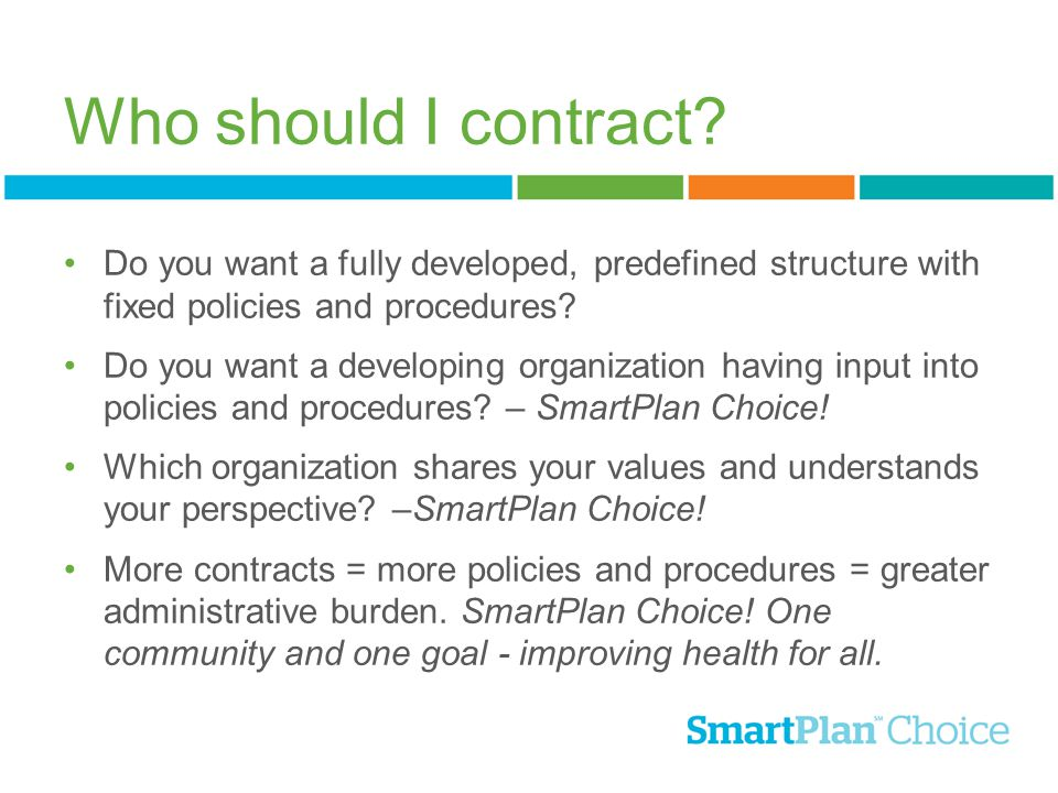 Who should I contract Do you want a fully developed, predefined structure with fixed policies and procedures