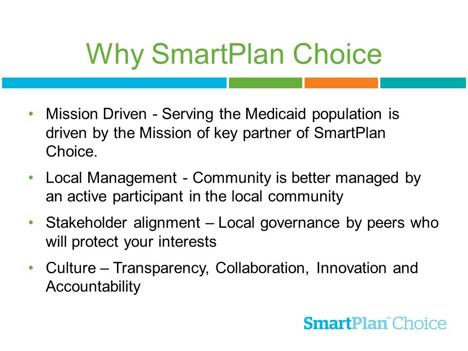 Why SmartPlan Choice Mission Driven - Serving the Medicaid population is driven by the Mission of key partner of SmartPlan Choice.