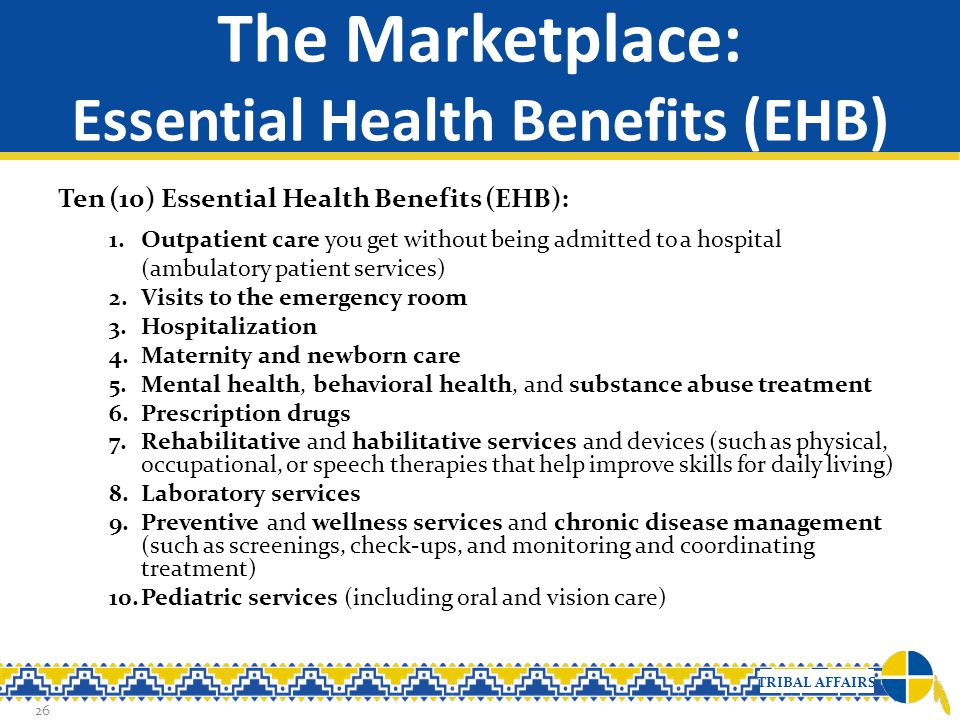 The Marketplace: Essential Health Benefits (EHB)