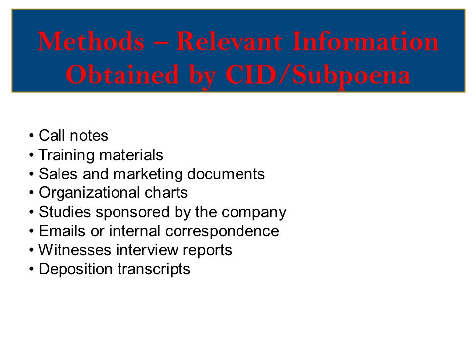 Methods – Relevant Information Obtained by CID/Subpoena