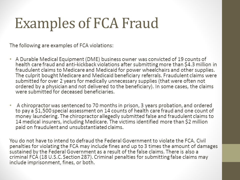 Examples of FCA Fraud The following are examples of FCA violations: