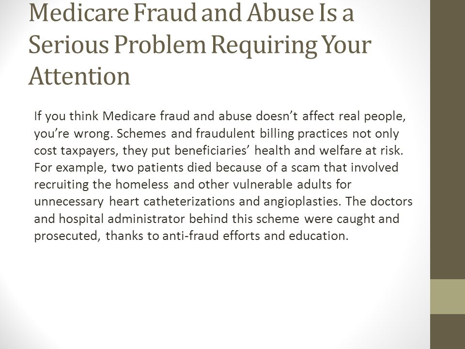 Medicare Fraud and Abuse Is a Serious Problem Requiring Your Attention