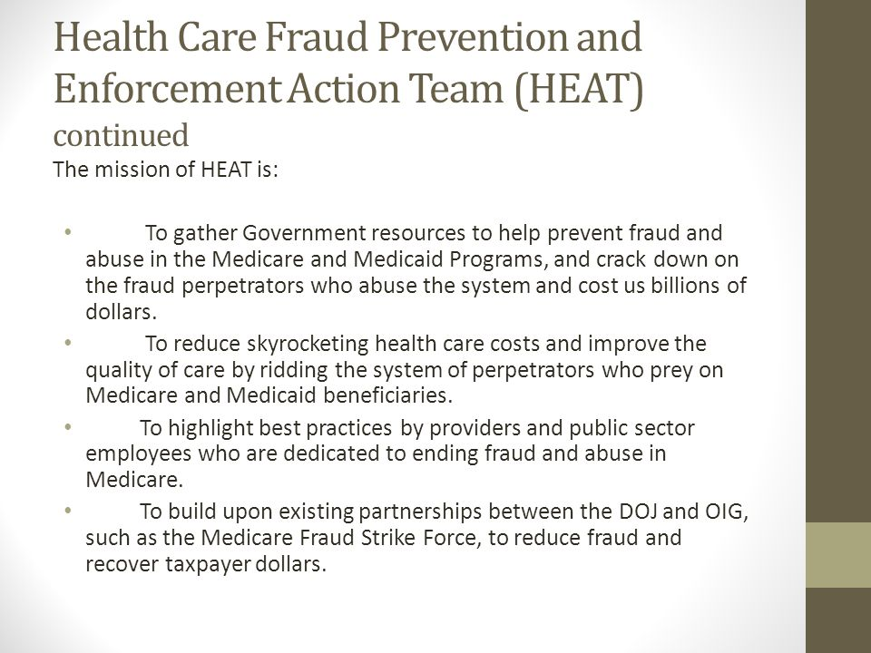 Health Care Fraud Prevention and Enforcement Action Team (HEAT) continued