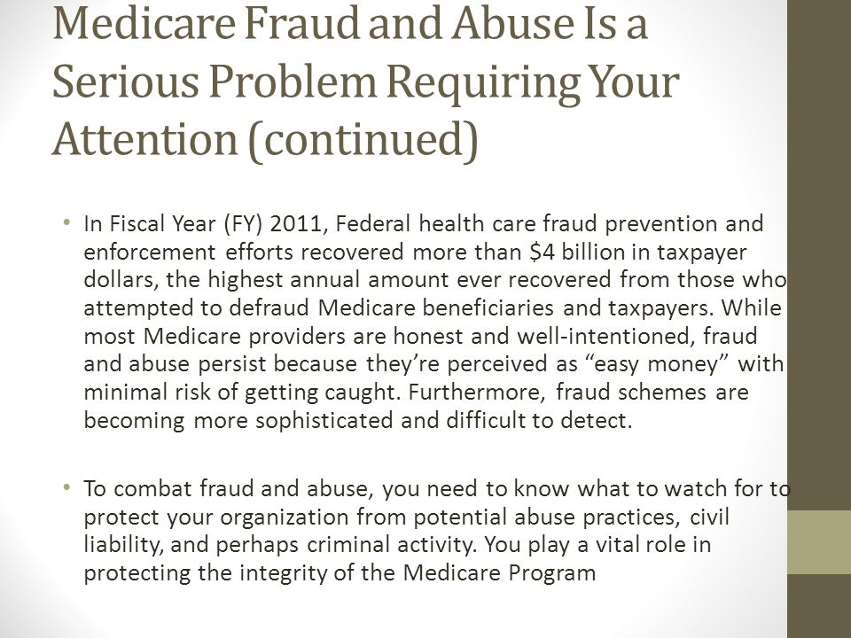 Medicare Fraud and Abuse Is a Serious Problem Requiring Your Attention (continued)