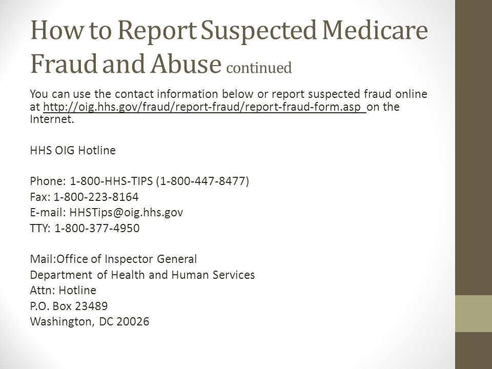 How to Report Suspected Medicare Fraud and Abuse continued