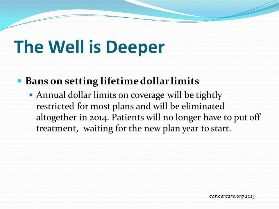 The Well is Deeper Bans on setting lifetime dollar limits