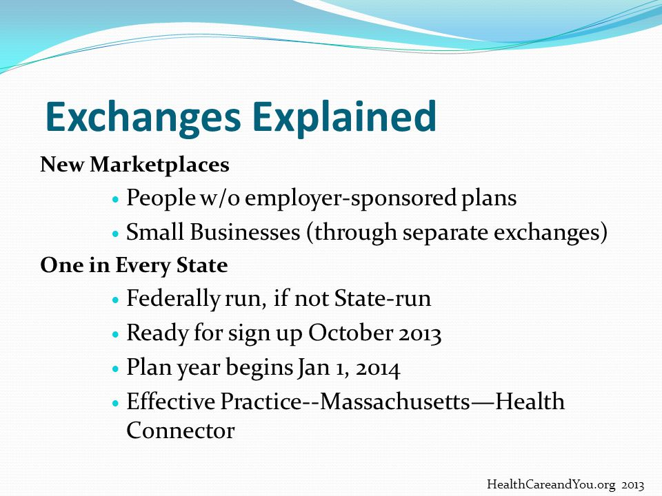 Exchanges Explained People w/o employer-sponsored plans