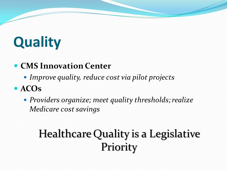 Healthcare Quality is a Legislative Priority