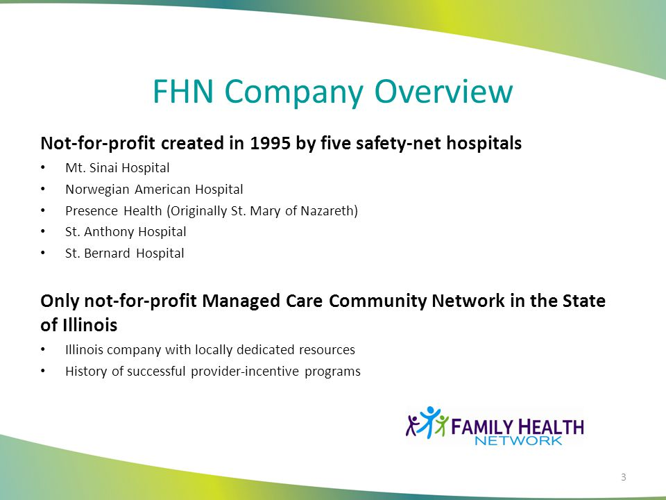 FHN Company Overview Not-for-profit created in 1995 by five safety-net hospitals. Mt. Sinai Hospital.